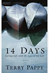 14 Days: Loving Life with the Love of my Life [3/7/2007] Terry Pappy Paperback