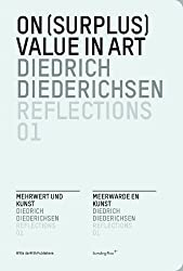 On (Surplus) Value in Art (Reflections, Band 1)