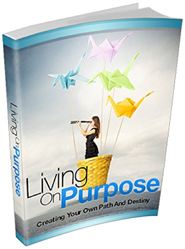Living On Purpose: Creating Your Own Path And Destiny (Control Your Own Destiny compare prices)