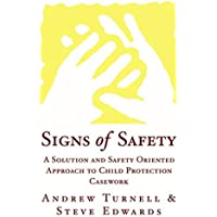 Signs of Safety a Solution and Safety Oriented Approach to Child Protection Casework