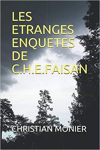 Livre en ligne pdf LES ETRANGES ENQUETES DE C.H.E.FAISAN