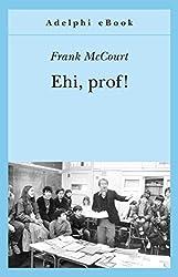 Ehi, prof! (Gli Adelphi) (Italian Edition)