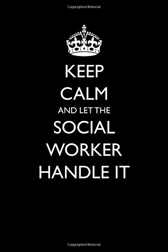 Keep Calm and Let the Social Worker Handle It: Blank Lined Journal PDF