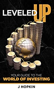 Leveled Up: Your Guide to the World of Investing (Leveling Up Series Book 2) (English Edition)