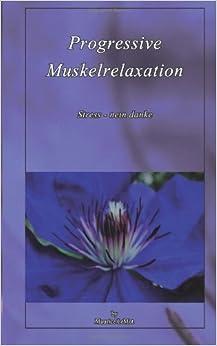 Progressive Muskelrelaxation: Stress - nein danke