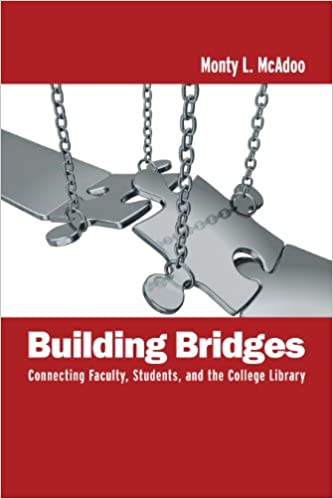 Building bridges connecting faculty students and the college building bridges connecting faculty students and the college library kindle edition by monty l mcadoo reference kindle ebooks amazon fandeluxe Images