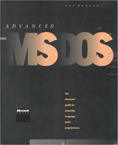 Advanced MS-DOS Programming: The Microsoft Guide for Assembly Language and C Programmers