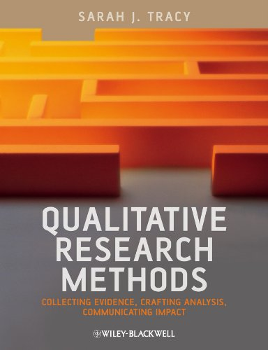 Qualitative Research Methods: Collecting Evidence, Crafting Analysis, Communicating Impact by Wiley-Blackwell