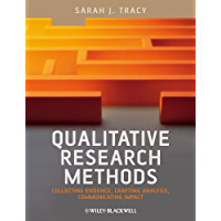 Qualitative Research Methods: Collecting Evidence, Crafting Analysis, Communicating Impact (English Edition)