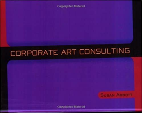 Corporate Art Consulting by Susan Abbott (1994-12-24)