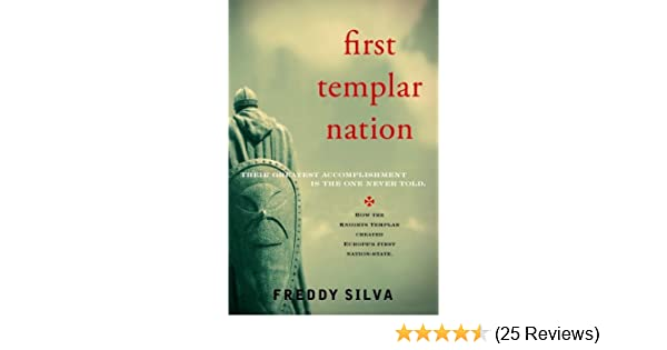 First Templar Nation: How the Knights Templar Created Europe's First
