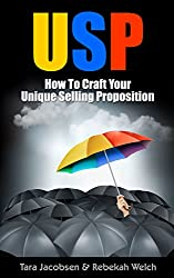 USP - How To Craft Your Unique Selling Proposition (Advanced Sales & Marketing Book 2)