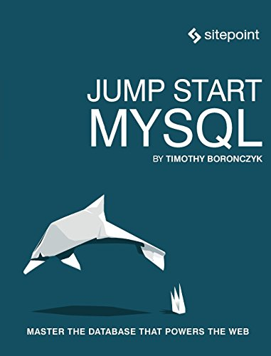 Jump Start MySQL: Master the Database That Powers the Web by O'Reilly Media