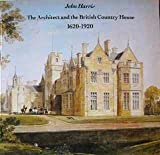 The Architect and the British Country House, John N. Harris, 0913962759