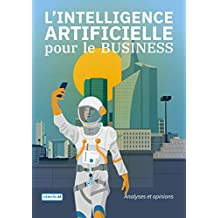 L'INTELLIGENCE ARTIFICIELLE pour le BUSINESS (French Edition)