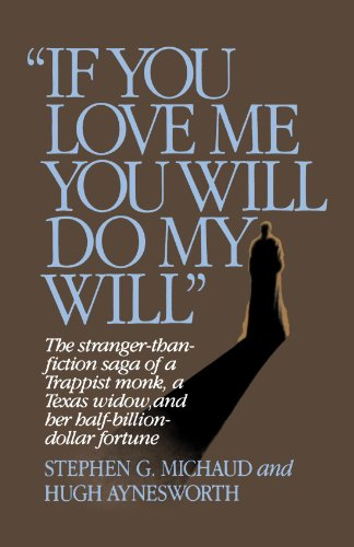 If You Love Me, You Will Do My Will: The Stranger-Than-Fiction Saga of a Trappist Monk, a Texas Widow, and Her Half-Billion-Dollar Fortune