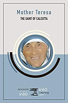 Mother Teresa: The Saint of Calcutta