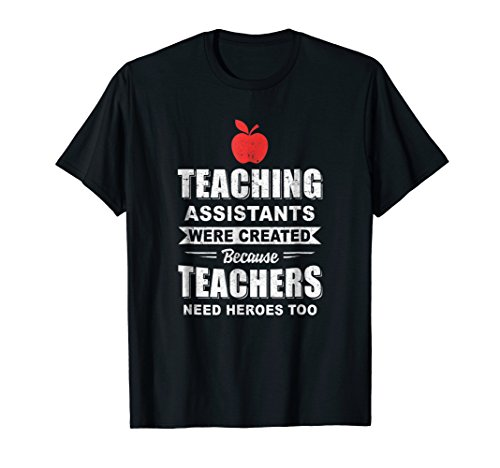 Teaching Assistants Were Created Because Teachers T-Shirt -