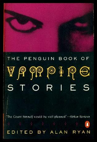 THE PENGUIN BOOK OF VAMPIRE STORIES: A Rendezvous in Averoigne; Revelations in Black; School for the Unspeakable; Pages from a Young Girl's Journal; The Werewolf and the Vampire; Cabin; Unicorn Tapestry; Bite Me Not or Fleur de Feau; Carmilla