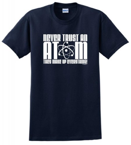 Never Trust Atom Everything T Shirt