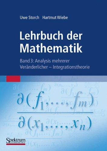 Lehrbuch der Mathematik, Band 3: Analysis mehrerer Veränderlicher - Integrationstheorie (German Edition)