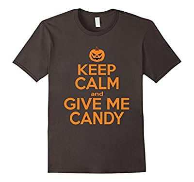Keep Calm And Give Me Candy - Funny Halloween Shirt