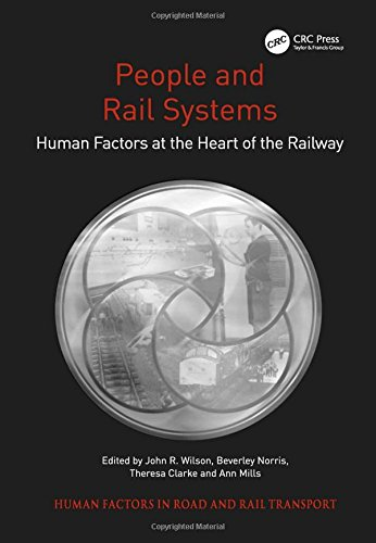 People and Rail Systems: Human Factors at the Heart of the Railway (Human Factors in Road and Rail ()