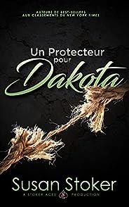 Un Protecteur pour Dakota (Forces Très Spéciales t. 13) (French Edition)