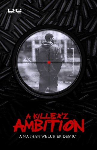 A Killer'z Ambition (DC Bookdiva Publications) (Nathan Welch Epidemic) (Volume 1)