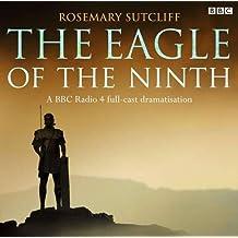 The Eagle of the Ninth: A BBC Full-Cast Radio Drama