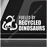 Fueled By Recycled Dinosaurs Funny Bumper Sticker Vinyl Decal JDM Car Truck Window Decal Diesel Sticker