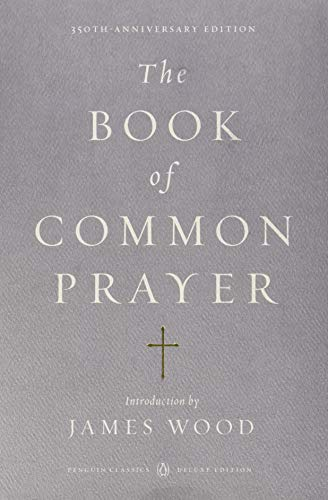 The Book of Common Prayer: (Penguin Classics Deluxe Edition)