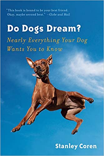 c26393f98390 Do Dogs Dream   Nearly Everything Your Dog Wants You to Know ...