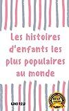 Les histoires d'enfants les plus célèbres du monde (1) (French Edition)
