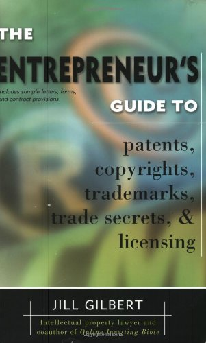Entrepreneur's Guide To Patents, Copyrights, Trademarks, Trade Secrets (Self Publishing Legal Handbook)