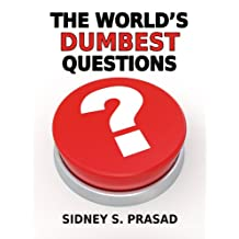 THE WORLD'S DUMBEST QUESTIONS