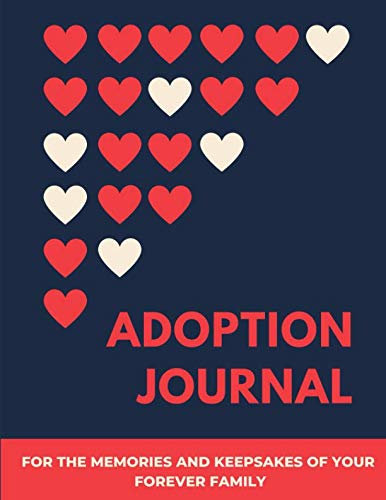 - Adoption Journal: Adoption Baby Book for Memories, Keepsakes and Expressive Writing - Professionally Designed Layouts For Adoptive Parents and Foster Parents - 8.5