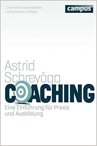 Coaching: Eine Einführung für Praxis und Ausbildung - Astrid ...
