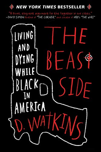 (The Beast Side: Living (and Dying) While Black in America)