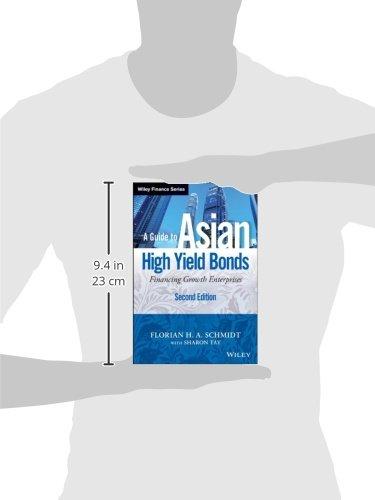 A Guide to Asian High Yield Bonds: Financing Growth Enterprises, + Website