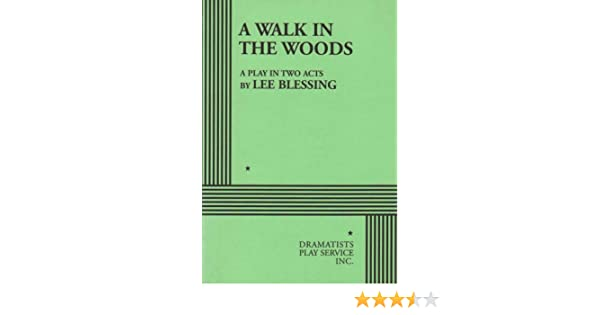 Amazon a walk in the woods 9780822212201 lee blessing amazon a walk in the woods 9780822212201 lee blessing lee blessing books fandeluxe Choice Image