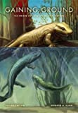 img - for Jennifer A. Clack: Gaining Ground : The Origin and Evolution of Tetrapods (Hardcover); 2012 Edition book / textbook / text book