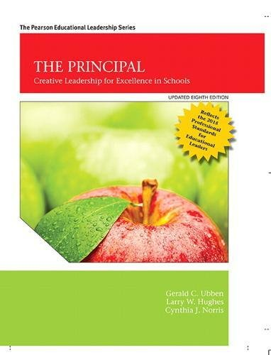 The Principal: Creative Leadership for Excellence, Updated 8th Edition (8th Edition) (Pearson Educational Leadership)