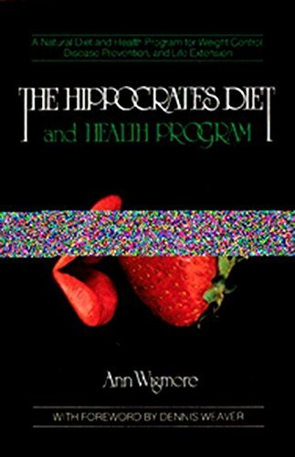The Hippocrates Diet and Health Programme (Natural Diet and Health Program for Weight Control, Disease) by Dr. Ann Wigmore (1998-04-25)