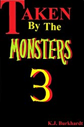 Taken by the Monsters 3