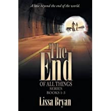The End of All Things Series by Lissa Bryan (2015-10-11)