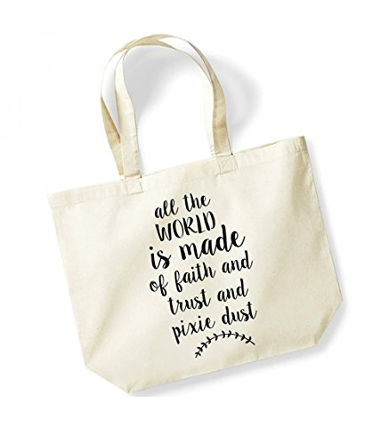 All The World Is Made Of Faith and Trust and Pixie Dust - Large Canvas Fun Slogan Tote Bag (Natural/Black) by Kelham Print