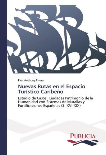 Descargar Libro Nuevas Rutas En El Espacio Turístico Caribeño Rivera Paul Anthony