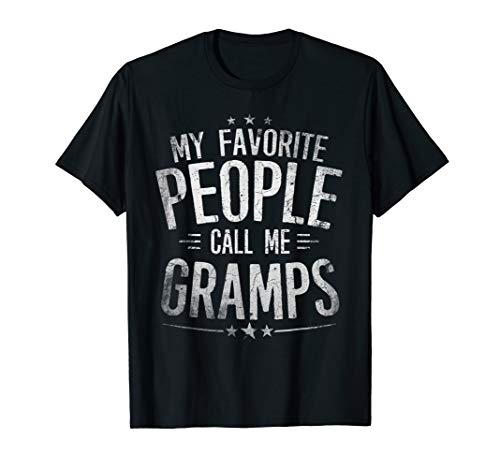Mens My Favorite People Call Me Gramps Funny Grandpa Gift Men  T-Shirt
