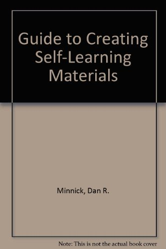 Guide to Creating Self-Learning Materials by Minnick Dan R. (1989-11-01) Paperback